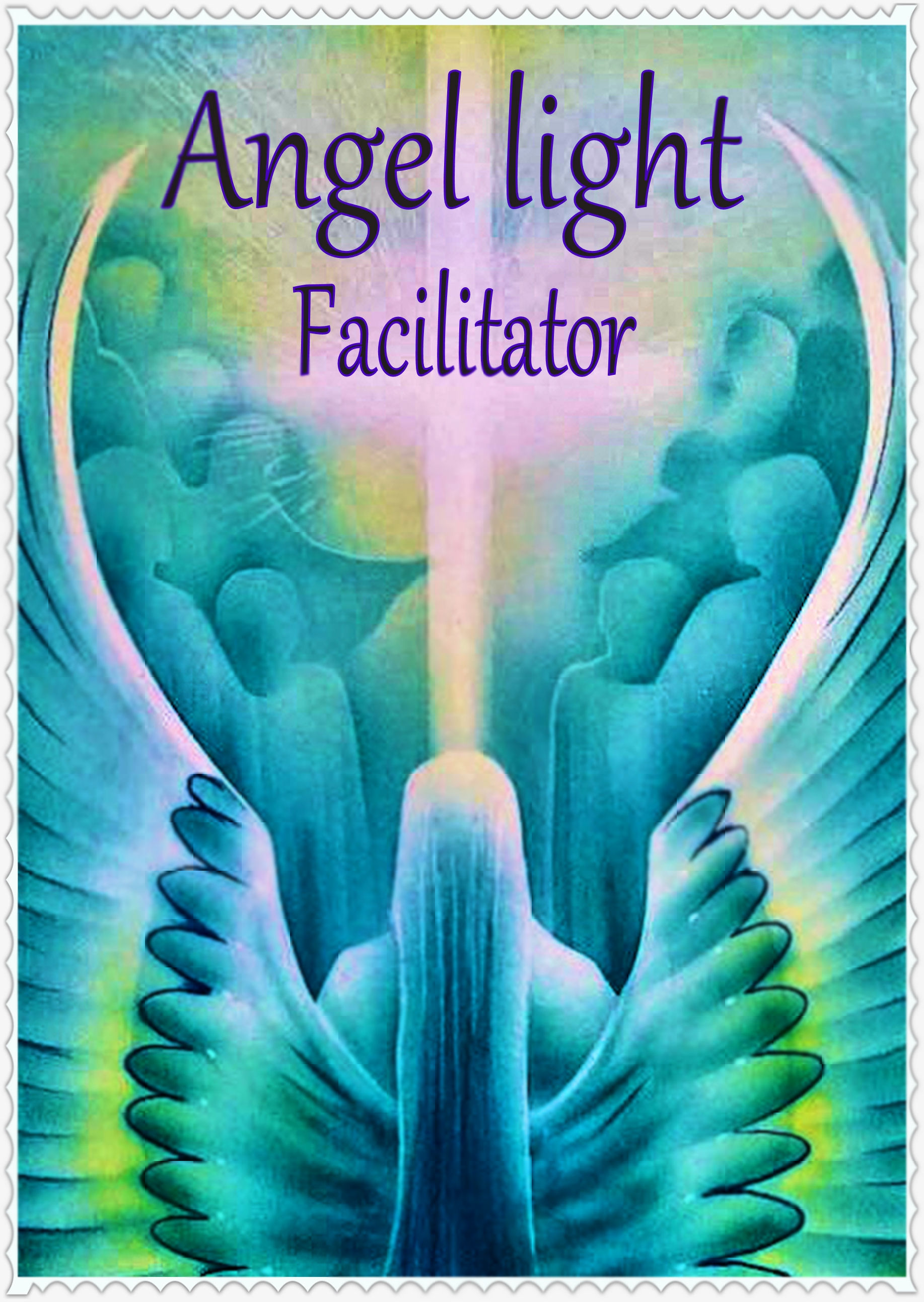 Angel Light facilitator - Divine Life, Light & Love